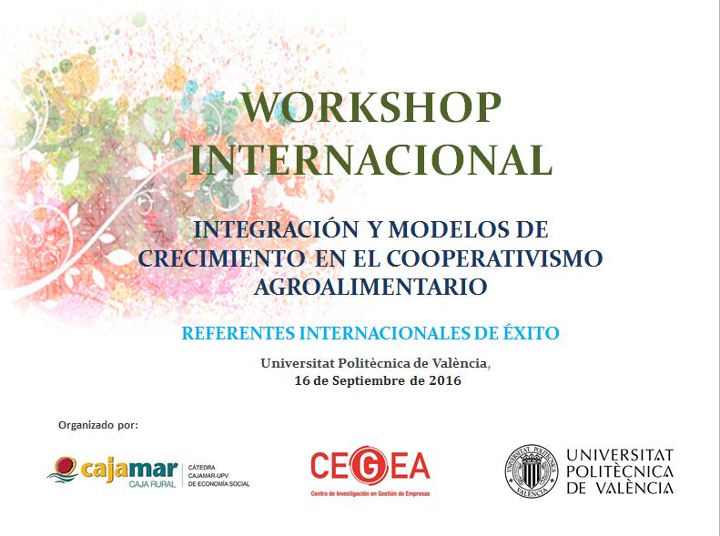 """La Cátedra Cajamar-Universidad Politécnica de Valencia organiza el 16 de septiembre un Workshop Internacional sobre """"Integración y Modelos de Crecimiento en el Cooperativismo Agroalimentario"""""""